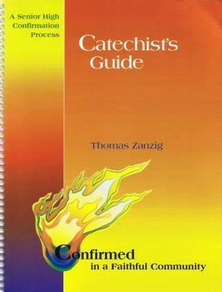 Catechist's Guide (Confirmed in a Faithful Community) (0884896730) by Thomas Zanzig