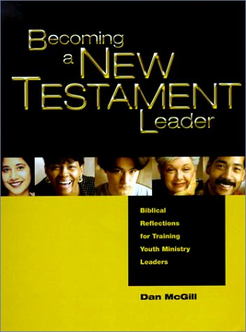 9780884896883: Becoming a New Testament Leader: Biblical Reflections for Training Youth Ministry Leaders
