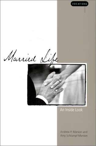 Married Life: An Inside Look (Vocations (Winona,: Manion, Andrew P.