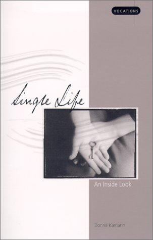 9780884897231: Single Life: An Inside Look (Vocations (Winona, Minn.).)