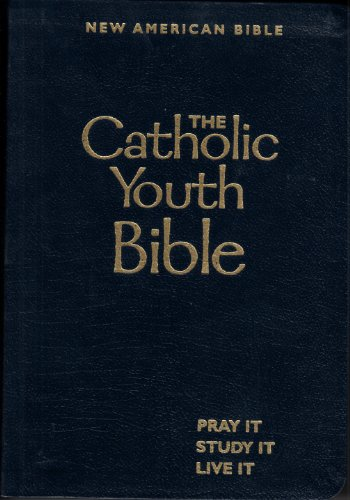 The Catholic Youth Bible: New American Bible Translation Old and New Testaments, including ...