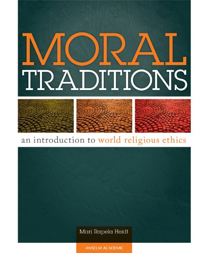 9780884897491: Moral Traditions: An Introduction to World Religious Ethics