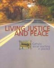 9780884897538: Living Justice and Peace (2002): Catholic Social Teaching in Practice (Student Text)