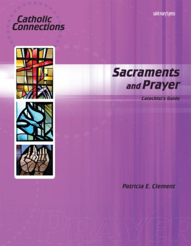 Sacraments and Prayer Catechist Guide