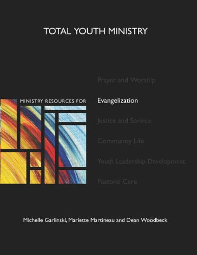 Ministry Resources for Evangelization (Total Youth Ministry): Michelle Garlinski