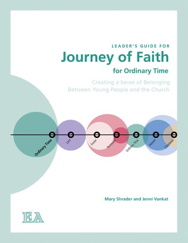 9780884898900: Journey of Faith for Ordinary Time (Leader's Guide): Creating a Sense of Belonging Between Young People and the Church (Journey of Faith Series)