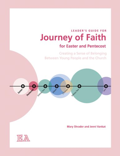 9780884898924: Journey of Faith for Easter and Pentecost (Leader's Guide): Creating a Sense of Belonging Between Young People and the Church