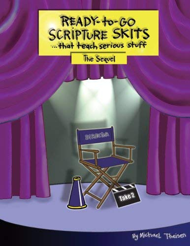 9780884898962: Ready-to-Go Scripture Skits . . . That Teach Serious Stuff: The Sequel
