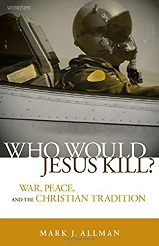 9780884899846: Who Would Jesus Kill?: War, Peace, and the Christian Tradition