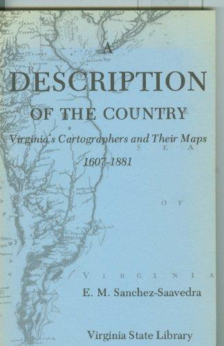 A Description of the Country: Virginia's Cartographers and their Maps, 1607-1881: E. M. ...