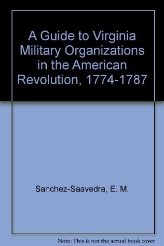 9780884900030: A Guide to Virginia Military Organizations in the American Revolution, 1774-1787