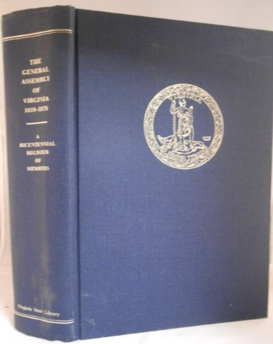 9780884900085: The General Assembly of Virginia, July 30, 1619-January 11, 1978: A Bicentennial Register of Memebers