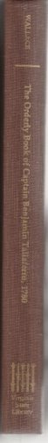 ORDERLY BOOK OF CAPTAIN BENJAMIN TALIAFERRO: 2d Virginia Detachment Charleston, South Carolina, ...