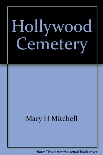 Hollywood Cemetery; The history of a southern shrine: Mitchell, Mary H.