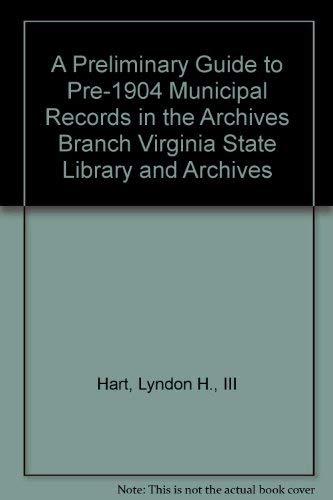 A Preliminary Guide to Pre-1904 Municipal Records: Kolbe, Lyndon H.;