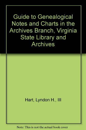 Guide to Genealogical Notes and Charts in: Hart, Lyndon H.,