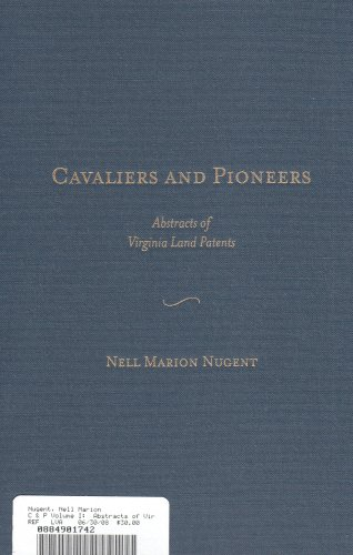 9780884901747: 001: Cavaliers and Pioneers: Abstracts of Virginia Land Patents and Grants, Vol. 1: 1623-1666