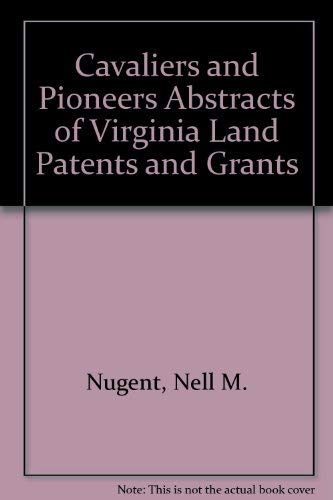 9780884901754: Cavaliers and Pioneers: Abstracts of Virginia Land Patents and Grants, 1623-1666 (3 Volume Set)