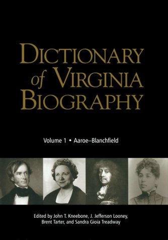 Dictionary of Virginia Biography: Volume I, Aaroe: Library of Virginia;