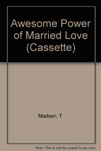 9780884910107: Awesome Power of Married Love (Cassette)