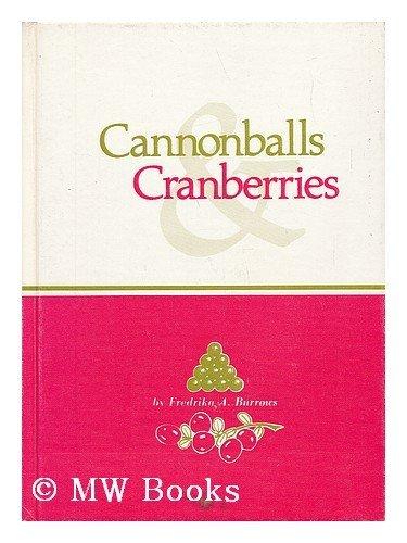 9780884920113: Cannonballs & Cranberries