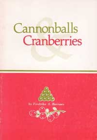 CANNONBALLS & CRANBERRIES: Burrows, Fredrika A.