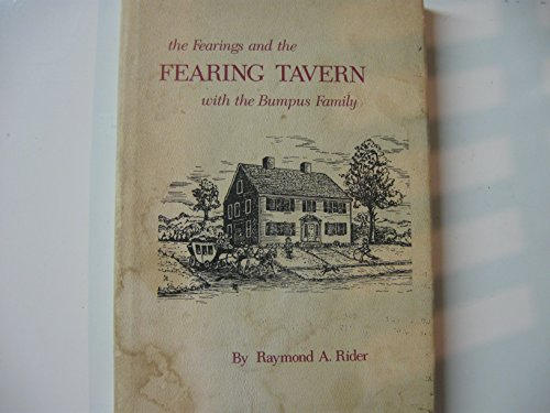 The Fearings and the Fearing Tavern with the Bumpus Family: Rider, Raymond A.