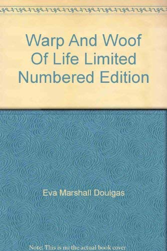 9780884920458: Warp And Woof Of Life Limited Numbered Edition