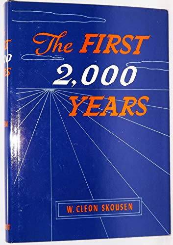 The First 2,000 Years: Skousen, W. Cleon
