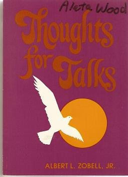 Thoughts for Talks: Jr. Albert L.