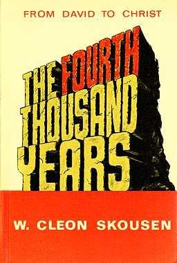 The Fourth Thousand Years: From David to Christ: Skousen, W. Cleon