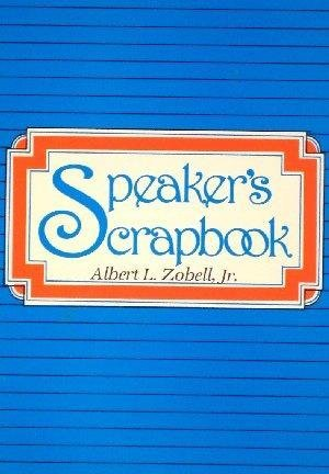 Speaker's Scrapbook: Zobell, Albert L.,