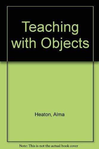 Teaching with Objects: Heaton, Alma