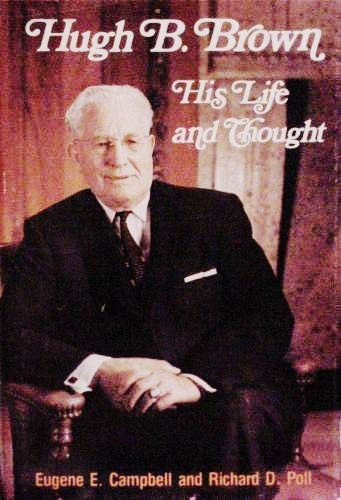 9780884942931: Hugh B. Brown, his life and thought