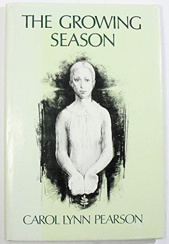 The Growing Season: Pearson, Carol Lynn