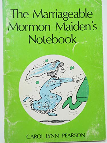 9780884943266: The Marriageable Mormon Maiden's Notebook