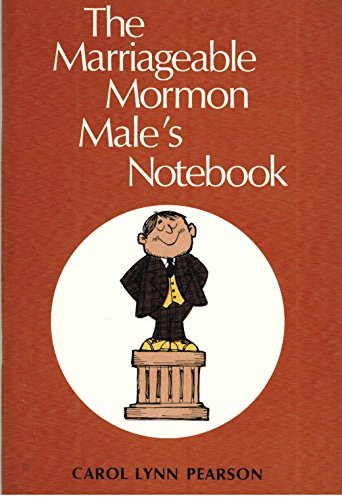 The Marriageable Mormon Male's Notebook (0884943399) by Carol Lynn Pearson