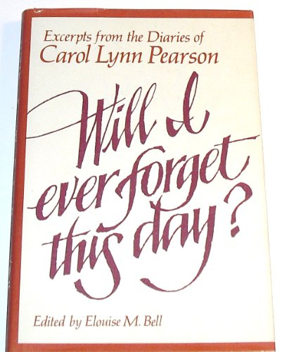 9780884943907: Will I Every Forget This Day? Excerpts from the diaries of Carol Lynn Pearson