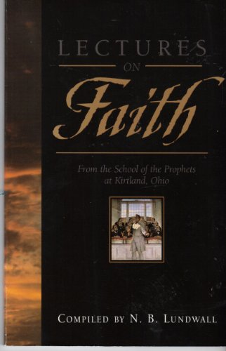 Lectures on Faith: N. B. Lundwall