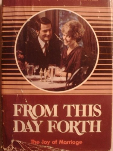 From This Day Forth: The Joy of Marriage: Yorgason, Brenton G