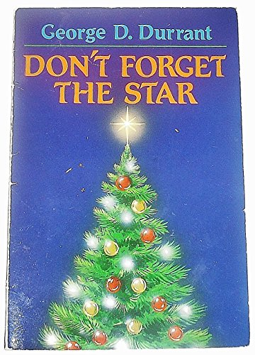 9780884944676: This Christmas I hope you don't forget the star: A story of Christmas through the years of childhood to parenthood