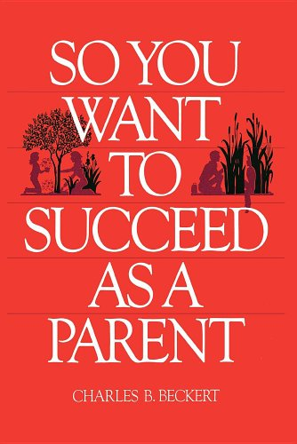 9780884944683: So you want to succeed as a parent