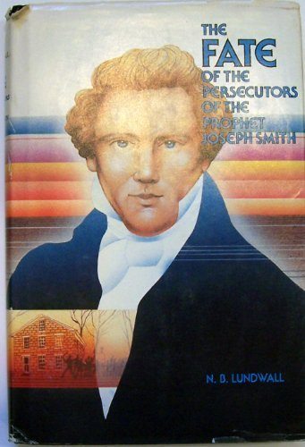 9780884944881: The Fate of the Persecutors of the Prophet Joseph Smith