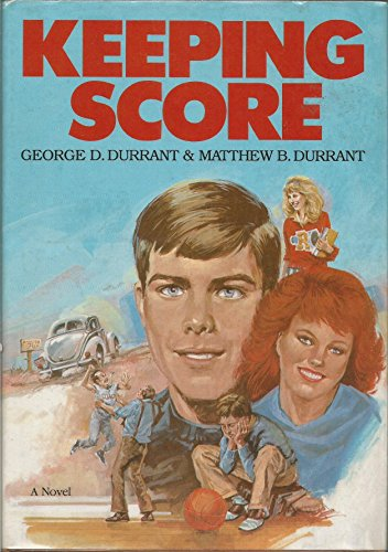 Keeping Score: A Novel (0884945065) by George D. Durrant; Matthew B. Durrant