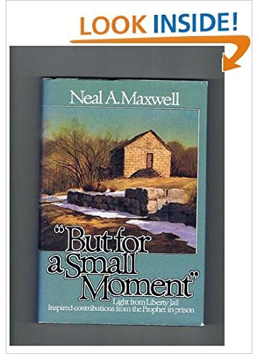 """But for a small moment"""" Light from: Neal A Maxwell;"""