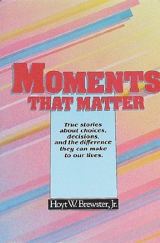 9780884945932: Moments that matter