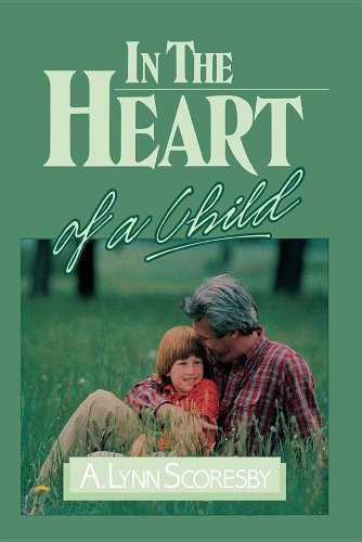 In the Heart of a Child: Lynn A. Scoresby