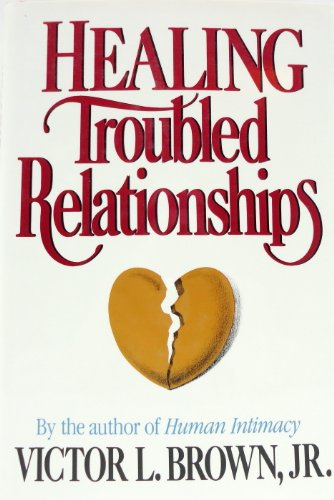 9780884947097: Healing Troubled Relationships