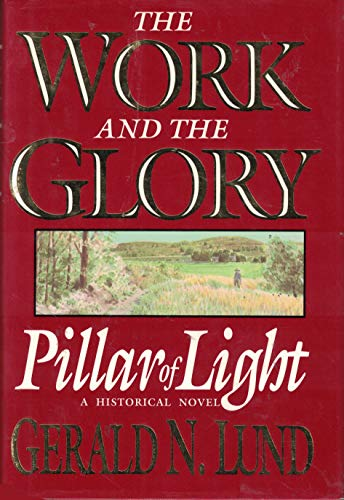 9780884947707: Pillar of Light: A Historical Novel (Work and the Glory)