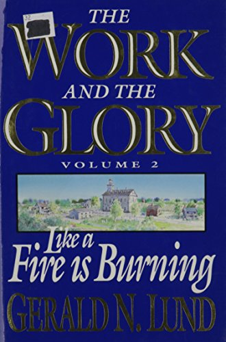 9780884948018: Like a Fire Is Burning (Work and the Glory)